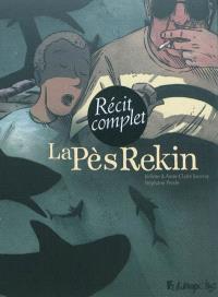 La Pès Rekin : récit complet