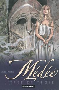 Médée. Volume 3, L'épée de Troie