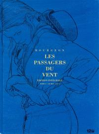 Les passagers du vent : édition intégrale : tome 6, livres 1 et 2