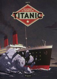 Mystères et secrets du Titanic