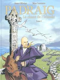 Padraig. Volume 1, Le chant de l'Irlande