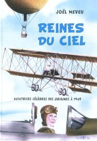 Reines du ciel : aviatrices célèbres des origines à 1945