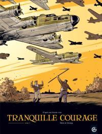Tranquille courage : tomes 1 et 2