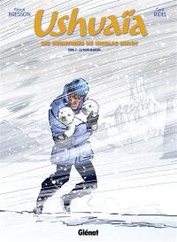 Ushuaïa : les aventures de Nicolas Hulot. Volume 2, La peur blanche