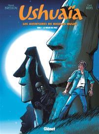 Ushuaïa : les aventures de Nicolas Hulot. Volume 1, Le trésor des Moaï