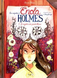 Les enquêtes d'Enola Holmes. Volume 3, Le mystère des pavots blancs