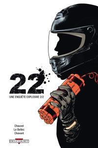 22 : une enquête explosive. Volume 2