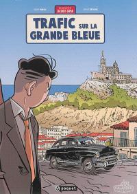 Une aventure de Jacques Gipar. Volume 5, Trafic sur la Grande Bleue