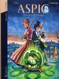 Aspic : détectives de l'étrange : récit complet. Volume 1, Première enquête
