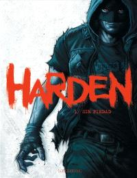 Harden. Volume 1, Sin piedad