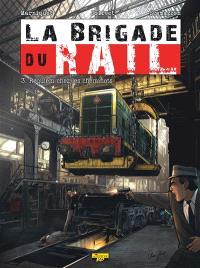 La brigade du rail. Volume 3, Requiem chez les cheminots