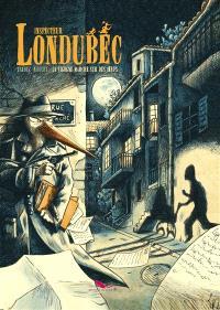 Inspecteur Londubec. Volume 1, La cigogne marche sur des oeufs