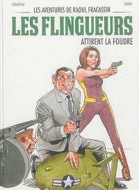 Les aventures de Raoul Fracassin. Volume 3, Les flingueurs attirent la foudre