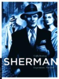 Sherman. Volume 1, La promesse : New York
