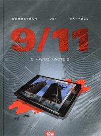 9-11. Volume 6, WTC : acte 2