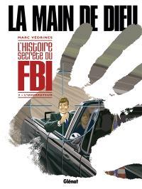 La main de Dieu : l'histoire secrète du FBI. Volume 3, L'usurpateur