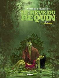 Le rêve du requin : cycle 2. Volume 2, Dirty business