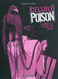 Cellule poison. Volume 4, Dans les serres de l'aigle