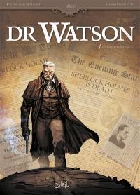 Dr Watson, Volume 1, Le grand hiatus. Volume 1