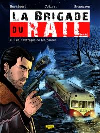 La brigade du rail. Volume 2, Les naufragés de Malpasset