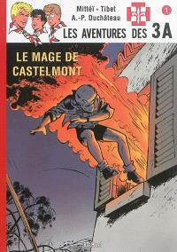 Les aventures des 3A. Volume 1, Le mage de Castelmont
