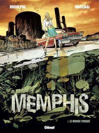 Memphis. Volume 1, Le monde truqué