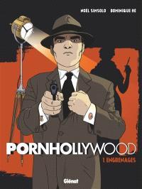 Pornhollywood. Volume 1, Engrenages