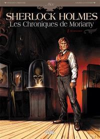 Sherlock Holmes : les chroniques de Moriarty. Volume 1, Renaissance
