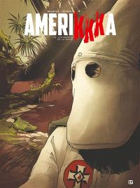 Amerikkka. Volume 2, Les bayous de la haine