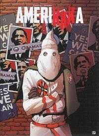 Amerikkka. Volume 7, Objectif Obama