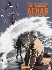 Commandant Achab. Volume 4, Tout le monde meurt