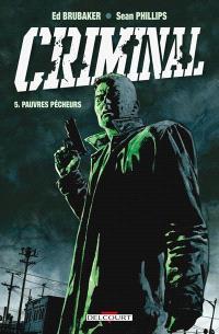 Criminal. Volume 5, Pauvres pécheurs