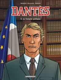 Dantès. Volume 5, Le complot politique