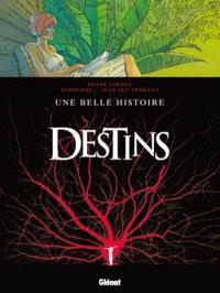 Destins. Volume 7, Une belle histoire