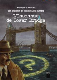 Les enquêtes du commissaire Raffini, L'inconnue de Tower Bridge