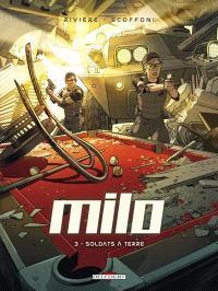 Milo. Volume 3, Soldats à terre