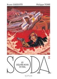 Soda. Volume 9, Et délivre-nous du mal