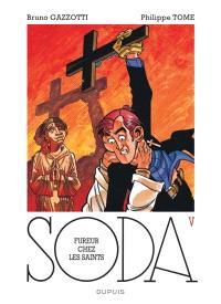 Soda. Volume 5, Fureur chez les saints