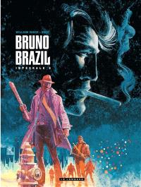 Bruno Brazil : intégrale. Volume 2