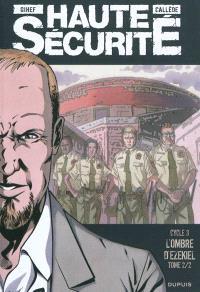 Haute sécurité, Volume 6, L'ombre d'Ezekiel : cycle 3. Volume 2