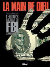 La main de Dieu : l'histoire secrète du FBI. Volume 2, Promotion gangsters