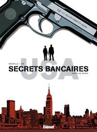 Secrets bancaires USA. Volume 1, Mort d'un trader