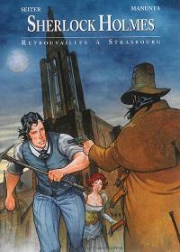 Sherlock Holmes. Volume 2, Retrouvailles à Strasbourg