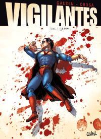 Vigilantes. Volume 1, Le signe