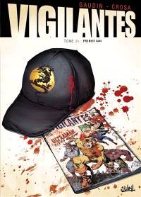 Vigilantes. Volume 2, Premier sang