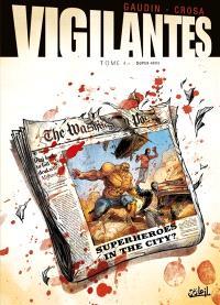 Vigilantes. Volume 4, Super-héros