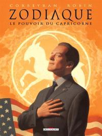 Zodiaque. Volume 10, Le pouvoir du Capricorne