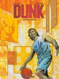 Dunk. Volume 1, Naissance d'un héros