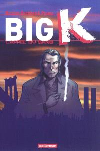 Big K. Volume 1, L'appel du sang