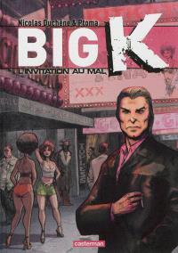 Big K. Volume 2, L'invitation au mal